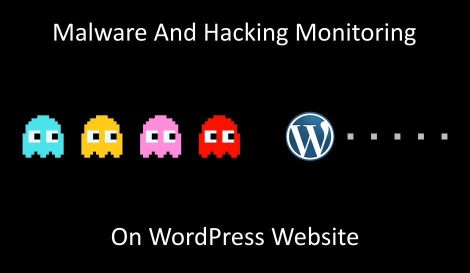 Malware And Hacking Monitoring On WordPress Website