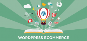 This Is Why You Should Use Word Press For Your E-commerce Site